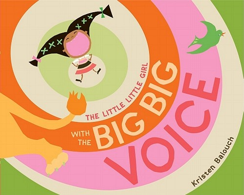 The Little Little Girl With the Big Big Voice By Balouch, Kristen/ Balouch, Kristen (ILT)